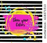 vector beautiful paint splash... | Shutterstock .eps vector #618371513