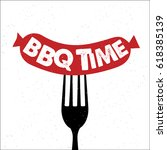 bbq time. hand drawn typography ... | Shutterstock .eps vector #618385139