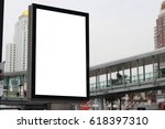 blank white billboard on the... | Shutterstock . vector #618397310