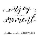 enjoy the moment inspirational...   Shutterstock .eps vector #618420449