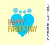 happy family day logo vector... | Shutterstock .eps vector #618471560
