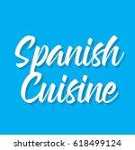 spanish cuisine  text design....   Shutterstock .eps vector #618499124