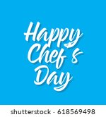 happy chef's day  text design.... | Shutterstock .eps vector #618569498