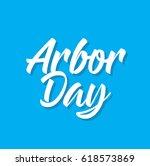 arbor day  text design. vector... | Shutterstock .eps vector #618573869