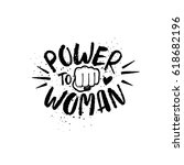 feminist slogan power to woman... | Shutterstock .eps vector #618682196
