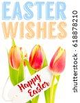 easter greeting against tulips... | Shutterstock . vector #618878210