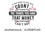 """if you want to feel rich  just ... 