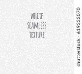 white seamless texture. gray ... | Shutterstock .eps vector #619222070