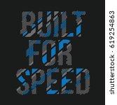 built for speed message... | Shutterstock .eps vector #619254863