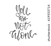 you are not alone lettering....   Shutterstock .eps vector #619553714
