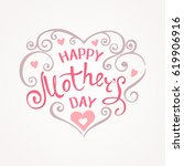 happy mothers day. hand drawn... | Shutterstock .eps vector #619906916