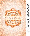 be a warrior not a worrier... | Shutterstock .eps vector #620045660