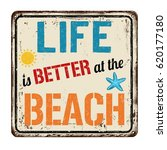 life is better at the beach... | Shutterstock .eps vector #620177180