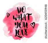 quote do what you love. vector... | Shutterstock .eps vector #620453948
