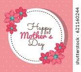 happy mothers day card | Shutterstock .eps vector #621160244