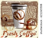 coffee poster with coffee mug... | Shutterstock .eps vector #621265508