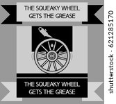 the squeaky wheel gets the... | Shutterstock .eps vector #621285170