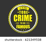 it is no crime not to be... | Shutterstock .eps vector #621349538