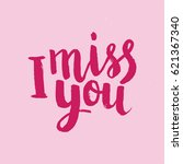 hand drawn phrase i miss you.... | Shutterstock .eps vector #621367340