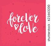 hand drawn phrase forever love. ...   Shutterstock .eps vector #621663200