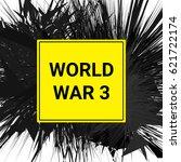 world war 3 sign on abstract... | Shutterstock .eps vector #621722174