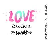 love always wins   watercolor... | Shutterstock .eps vector #621881606