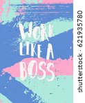 work like a boss  ... | Shutterstock .eps vector #621935780