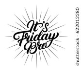 it's friday bro hand written... | Shutterstock .eps vector #622012280