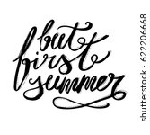 but first  summer calligraphy | Shutterstock .eps vector #622206668