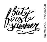 but first  summer calligraphy | Shutterstock .eps vector #622206668