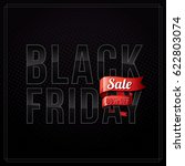 black friday sale inscription... | Shutterstock .eps vector #622803074