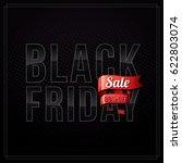 black friday sale inscription... | Shutterstock .eps vector #622803074