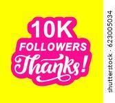 10000 followers thanks ...   Shutterstock .eps vector #623005034