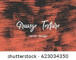 grunge paint texture. distress... | Shutterstock .eps vector #623034350