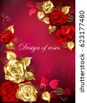 Stock vector greeting card with red and gold jewelry roses with gold leafs on a red textured background design 623177480