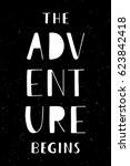 phrase the adventure begins.... | Shutterstock .eps vector #623842418