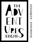 phrase the adventures begin.... | Shutterstock .eps vector #623842424