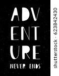 phrase adventure never ends.... | Shutterstock .eps vector #623842430