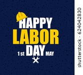 happy labor day. poster or... | Shutterstock .eps vector #624042830