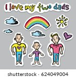 i love my two dads. gay family... | Shutterstock .eps vector #624049004