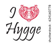 i love hygge text in black... | Shutterstock .eps vector #624160778