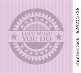 love what you do badge with... | Shutterstock .eps vector #624215738