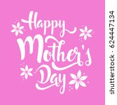 happy mother's day lettering... | Shutterstock .eps vector #624447134