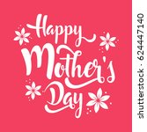 happy mother's day lettering... | Shutterstock .eps vector #624447140