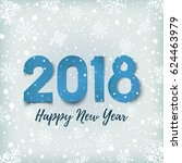 happy new year 2018.  blue ... | Shutterstock .eps vector #624463979