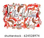 hello autumn greeting card.... | Shutterstock . vector #624528974