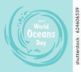 world oceans day. june 8.... | Shutterstock .eps vector #624606539