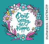 """don't worry be hippie""... 