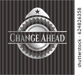 change ahead silver badge or... | Shutterstock .eps vector #624826358