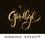hand sketched goodbye lettering ... | Shutterstock .eps vector #625116179